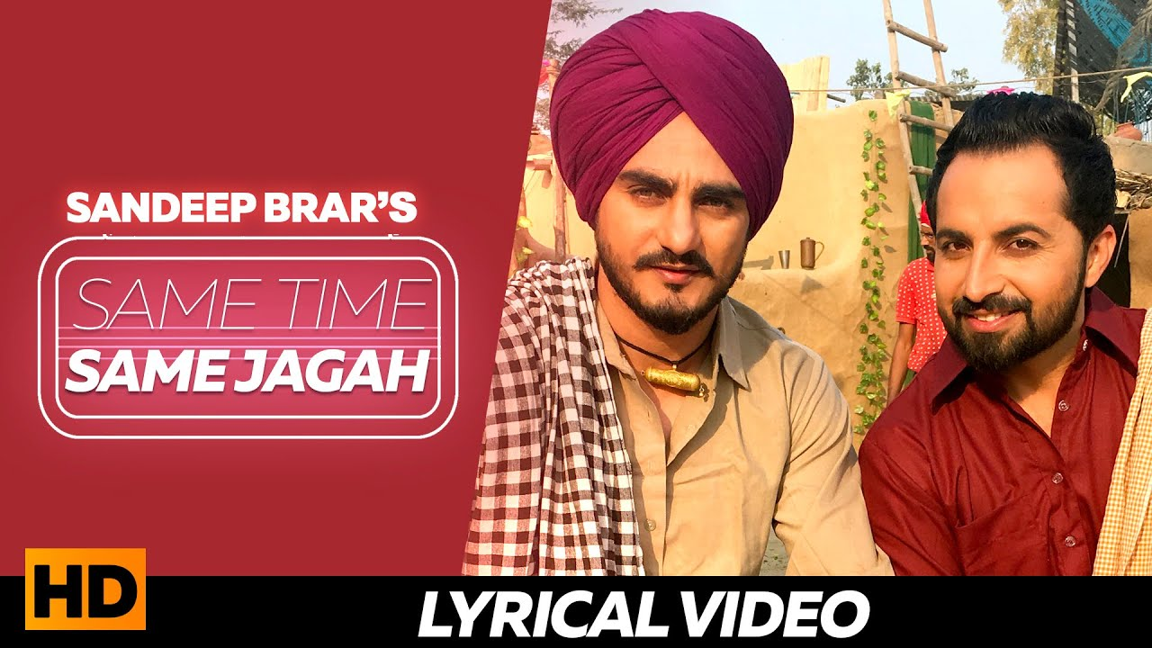 Same Time Same Jagah  Lyrical Video  Sandeep Brar , Kulwinder Billa  Superhit Punjabi Songs