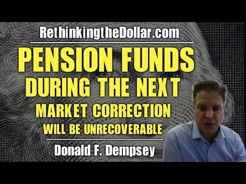 Pension Funds During The Next Market Correction Will Be Unrecoverable w/ Donald Dempsey