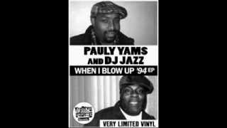 PAULY YAMZ & DJ JAZZ/ WHEN I BLOW UP