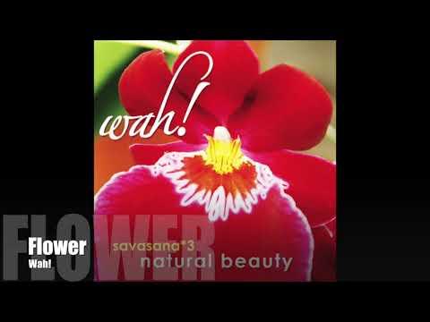 Wah! SAVASANA 3: NATURAL BEAUTY - Flower