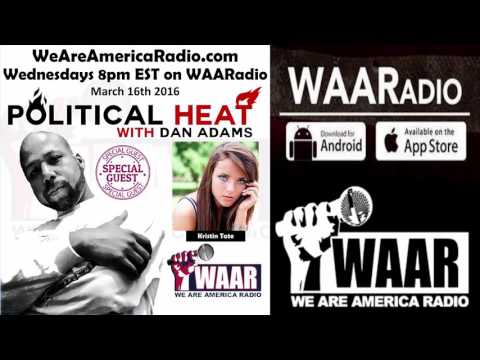 Political HEAT with Dan Adams and Guest Kristin Tate - 3/16/16