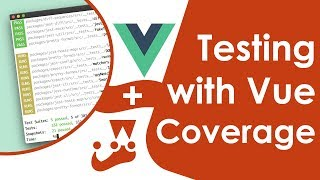 Vue Testing With Jest - Code Coverage and More!