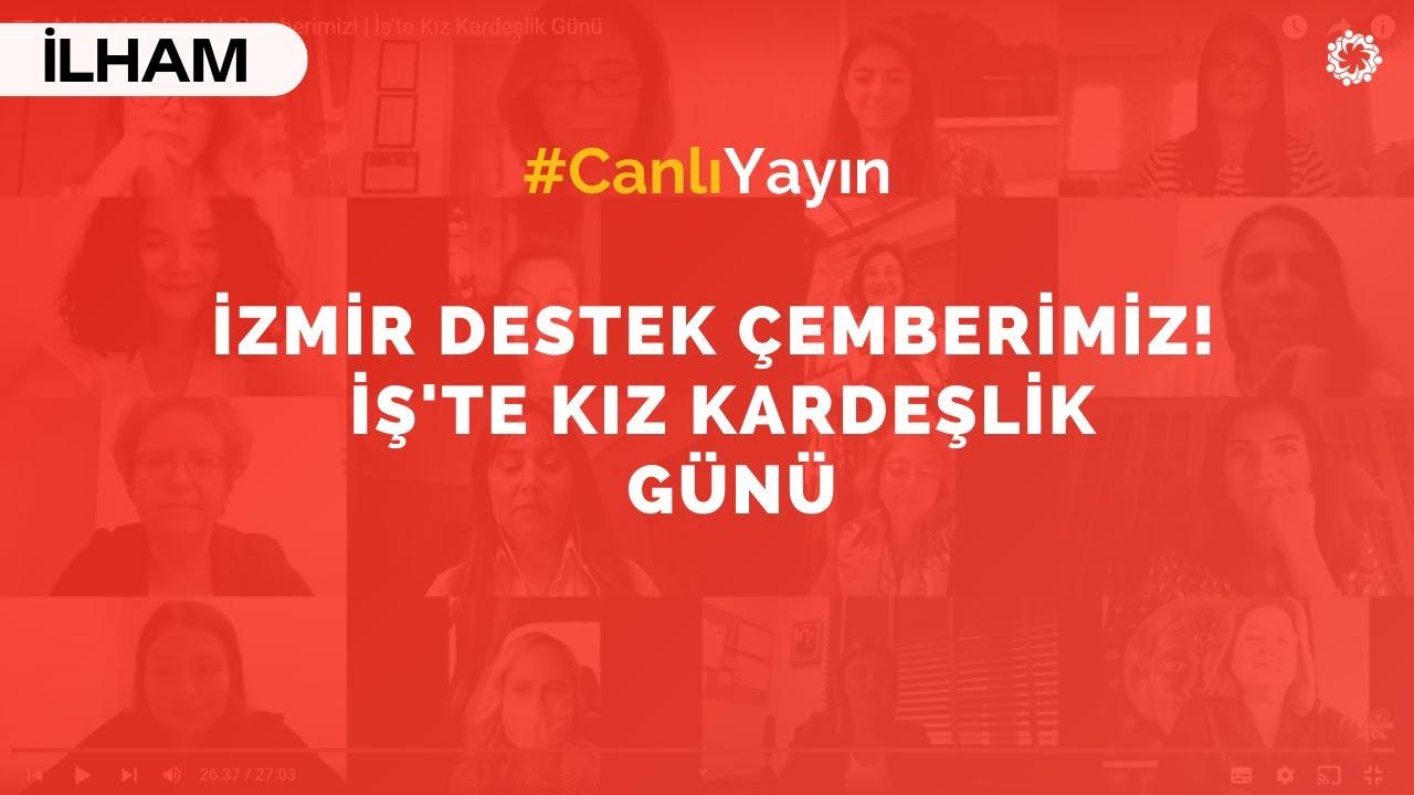 İzmir'deki Destek Çemberimiz! | İş'te Kız Kardeşlik Günü