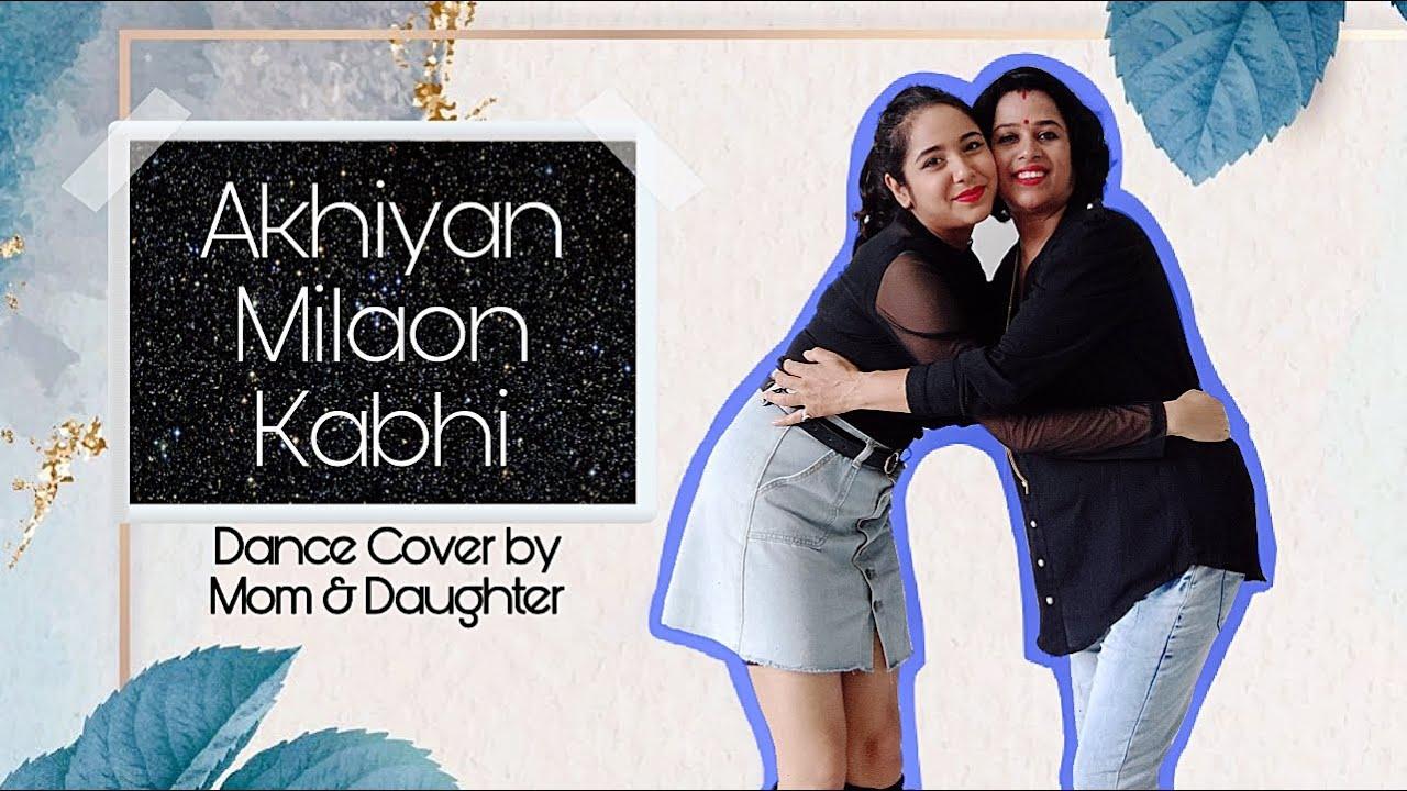 Akhiyan Milaon Kabhi | Dance Cover by Mom and Daughter | 90's dance | Nayanika & Manakhi