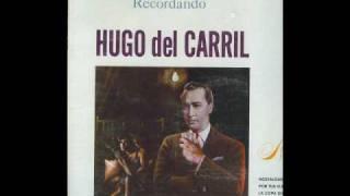 HUGO DEL CARRIL  - POR TUS OJOS NEGROS