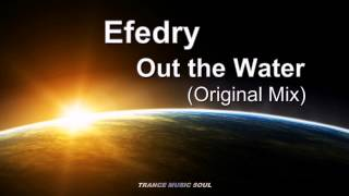 Efedry - Out the Water (Original Mix) HD