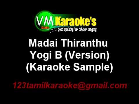 Madai Thiranthu Karaoke Yogi B Version