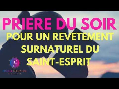 PRIERE DU SOIR POUR UN REVETEMENT SURNATUREL DU SAINT-ESPRIT BY PROPH FRIDHA M