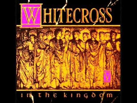 Whitecross In the Kingdom Playlist
