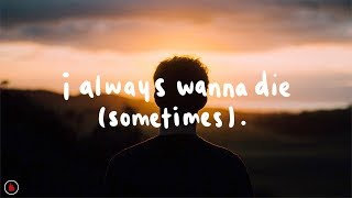 The 1975 - I Always Wanna Die (Sometimes) (Lyrics)