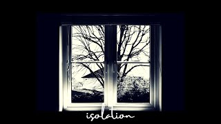 Isolation - An Original Poem by Dan Gardner