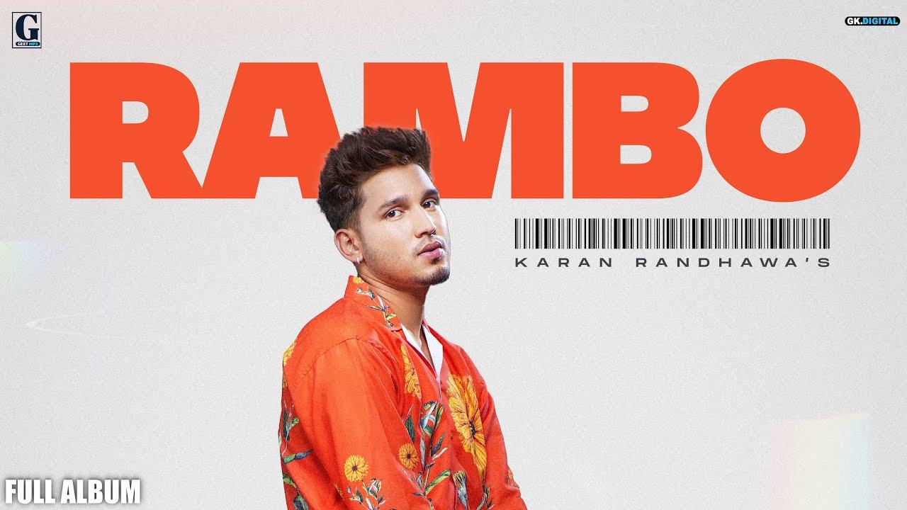 Download RAMBO : Karan Randhawa (Full Album) Latest Punjabi Album 2021 | GK Digital | Geet MP3