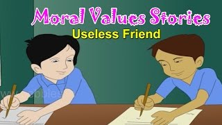 Useless Friend | Moral Values for Kids | Moral Lessons For Children | Moral Values Stories