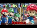 The Baby Bros! - Episode 3