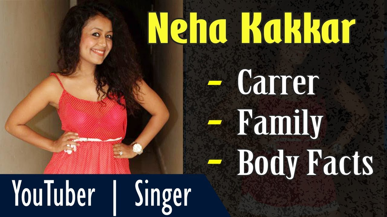Neha Kakkar Biography With Body Facts Height Weight Age Gyan Junction Youtube