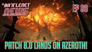 Patch 8.0 Lands on Azeroth!   Battlenet News Ep 89