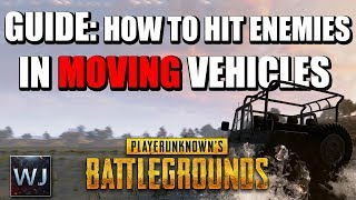 GUIDE: How to hit MOVING targets in VEHICLES in PLAYERUNKNOWN's BATTLEGROUNDS (PUBG)