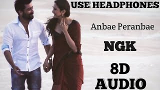 NGK | Anbae Peranbae | (8D AUDIO) | Tamil | Use Headphones.