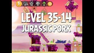 Angry Birds Jurassic Pork Level 35-14 Walkthrough 3 Star