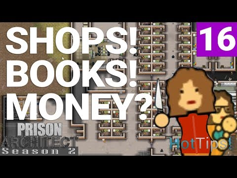 Prison Architect Season 2 - Ep 16 - THE SHOP IS OPEN FOR BUSINESS - Let's Play