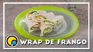 Como fazer receita de Wrap de Frango - Renato Carioni
