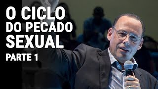O Ciclo do Pecado Sexual - Pr. Aluízio Silva | Parte 1/2