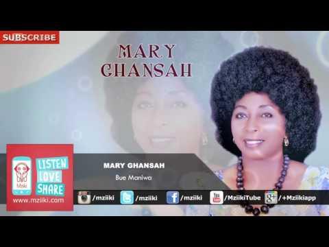 Bue Maniwa | Mary Ghansah | Official Audio