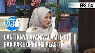 [THE OK! SHOW] Cantiknya Ayana Alami Loh Gak Pake Operasi Plastik [20 Februari 2019]