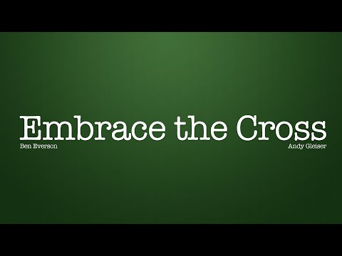 Benjamin Everson sings EMBRACE THE CROSS