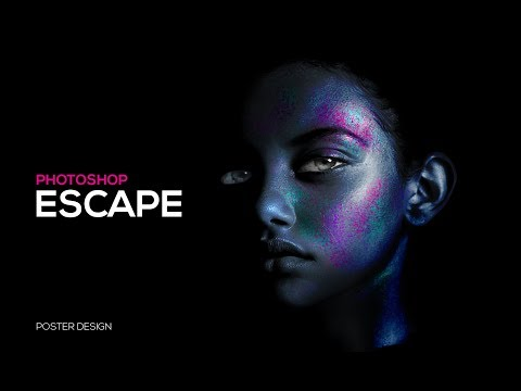 Poster Design in Photoshop | Photo Effect | Escape