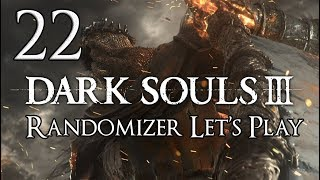 Dark Souls 3 - Randomizer Let's Play Part 22: This Isn't Working Out...