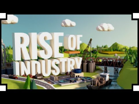 Rise of Industry - (Alpha 5: Steam & GOG Release)