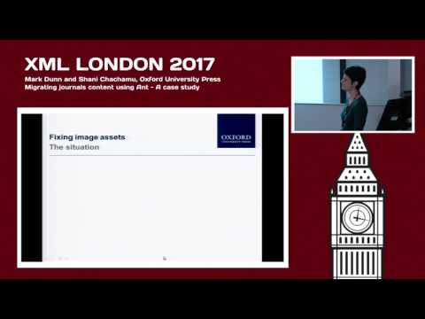 Mark Dunn and Shani Chachamu - Migrating journals content using Ant - XML London 2017