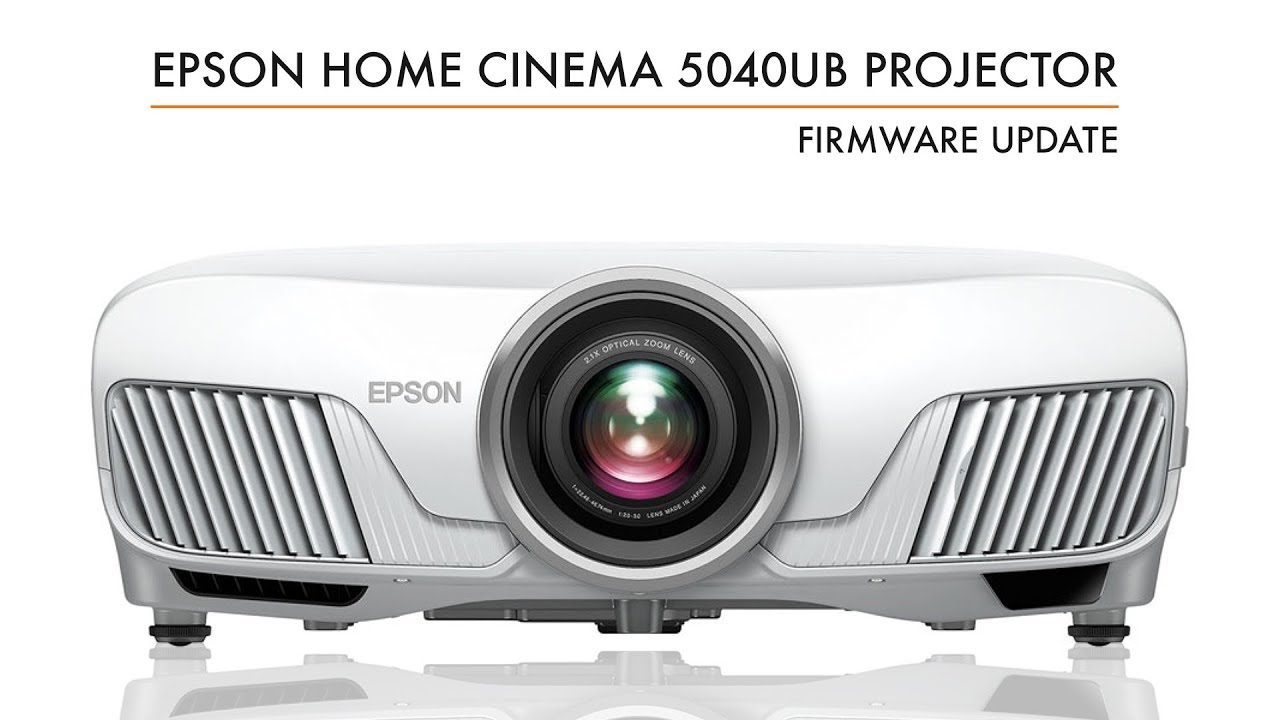 Epson Firmware Update for the Home Cinema 5040UB, Pro Cinema 6040UB and Pro  Cinema 4040UB