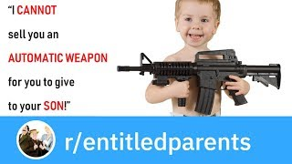 r/EntitledParents | ENTITLED PARENT STEALS GUN - GIVES IT TO BABY! (Reddit Stories)