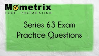 Series 63 Exam Practice Test - Sample Questions from the Series 63 Exam