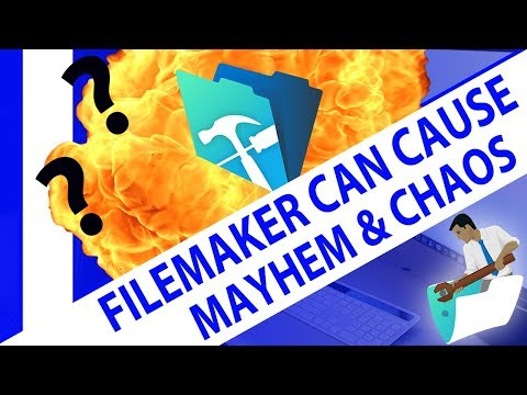 FileMaker Can Cause Mayhem and Chaos