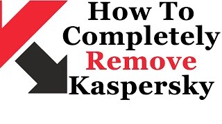 How To Completely Remove Kaspersky Internet Security 2015 and 2016