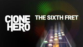 Clone Hero: The Sixth Fret
