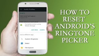 How to Reset Android's Ringtone/Notification Sound Picker