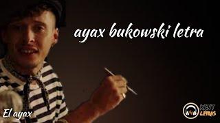 AYAX- BUKOWSKI LETRA (PROD BLASFEM)