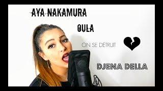 AYA NAKAMURA - Oula ( On Se Détruit ) Djena Della Cover MP3