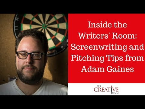 Inside The Writers' Room: Screenwriting And Pitching Tips From Adam Gaines