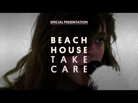 Beach House - Take Care - Special Presentation