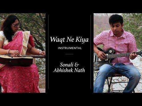 Waqt Ne Kiya Instrumental | Sonali Nath and Abhishek Nath