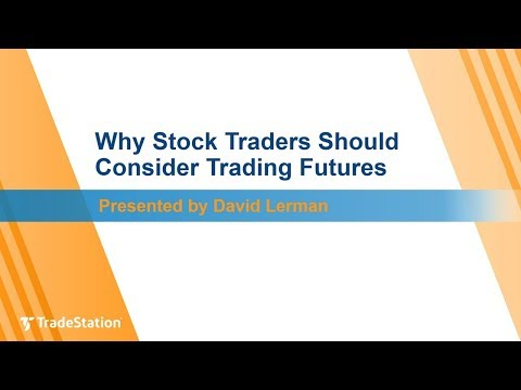 Why Stock Traders Should Consider Trading Futures
