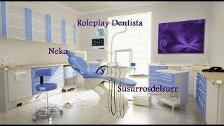 ASMR: Roleplay Neko y Susurrosdelsurr Dentista