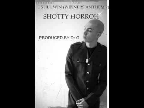 SHOTTY HORROR-I STILL WIN (WINNER ANTHEM 2) (PROD BY Dr G)