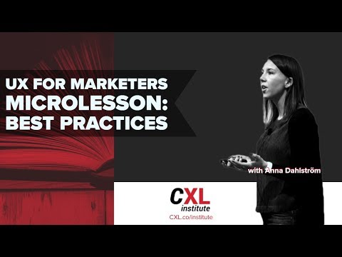 User Experience (UX) Best Practices | CXL Institute UX for Marketing Microlesson