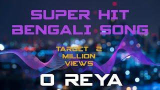 Superhit bengali song 2013 2014| O Reya |  Abhijeet Dey